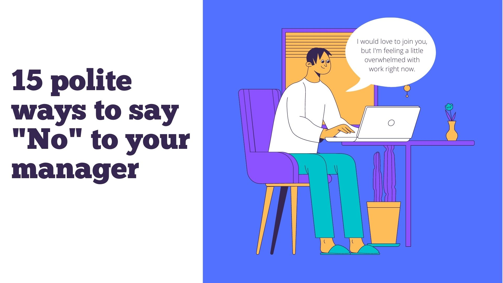 15 polite ways to say no to managers